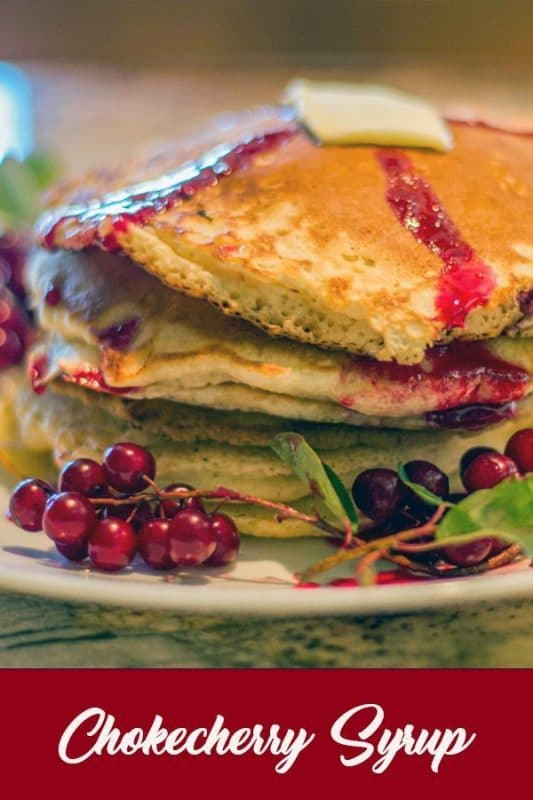 chokecherry syrup over pancakes